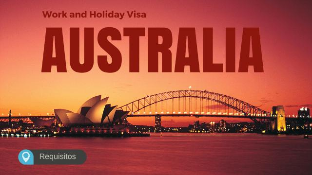 work holiday australia requisitos