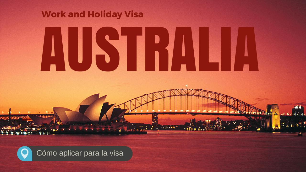 Como aplicar a la visa Work and Holiday Australia para argentinos