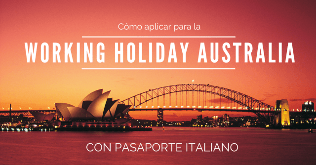 working holiday australia pasaporte italiano