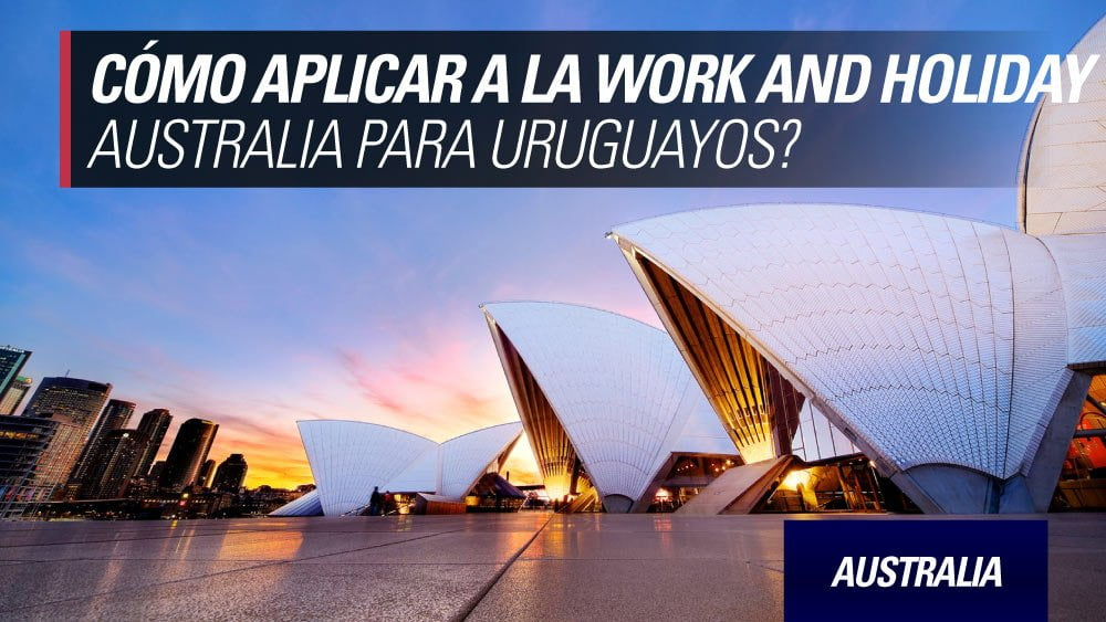aplicar work and holiday australia uruguayos