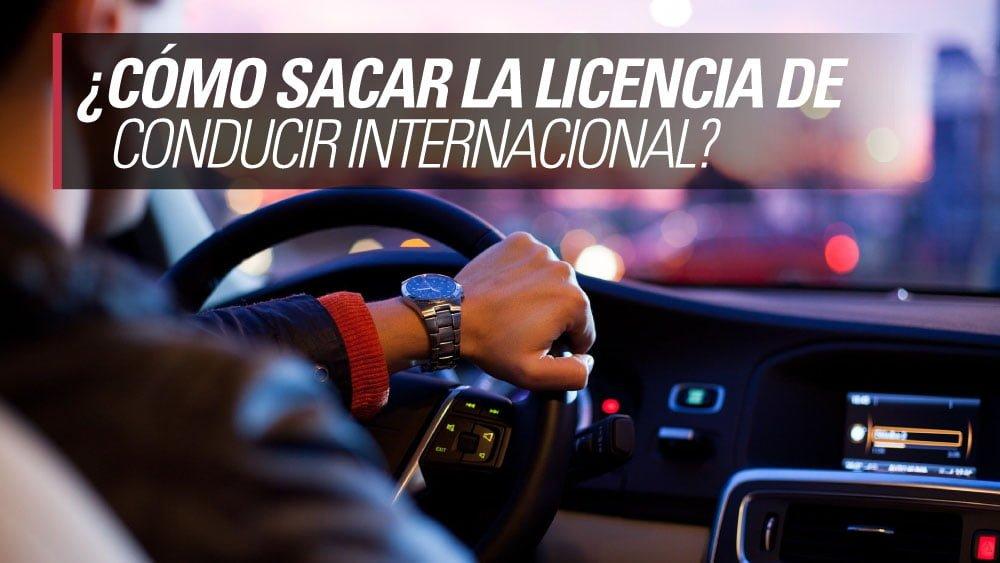 como sacar la licencia de conducir internacional