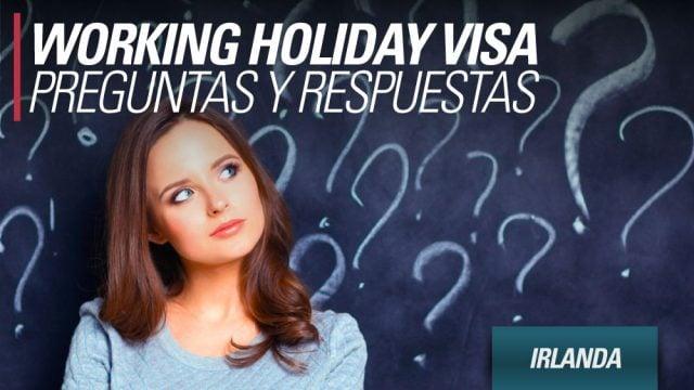 Working Holiday Irlanda visa preguntas respuestas frecuentes