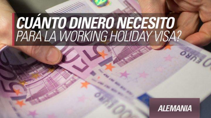 cuanto dinero necesito para irme con la working holiday alemania