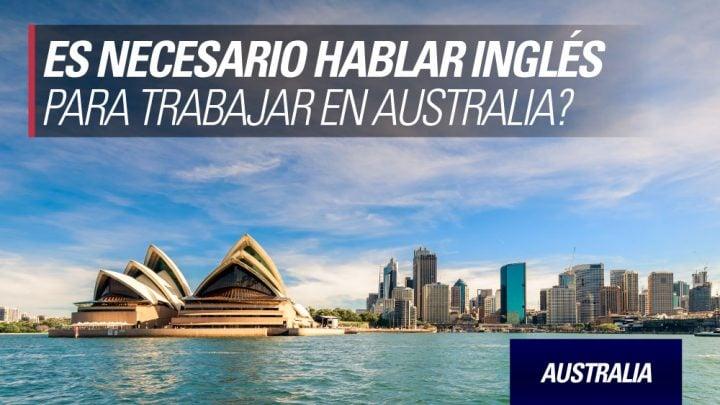 es necesario hablar ingles trabajar australia