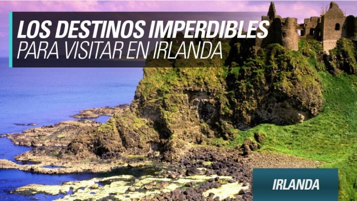 Los destinos imperdibles de Irlanda