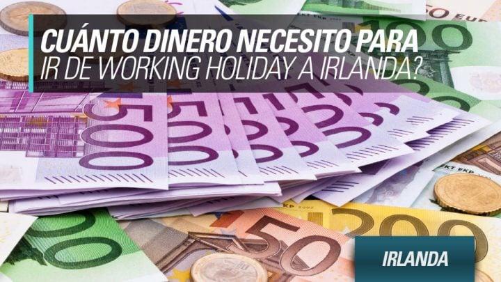 cuanto dinero necesito para working holiday Irlanda