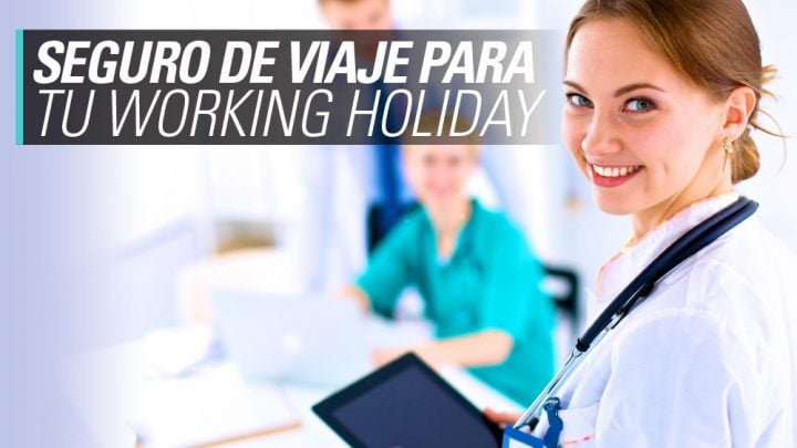seguro de viaje para tu working holiday
