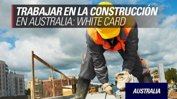Trabajar en la construcción en Australia White card