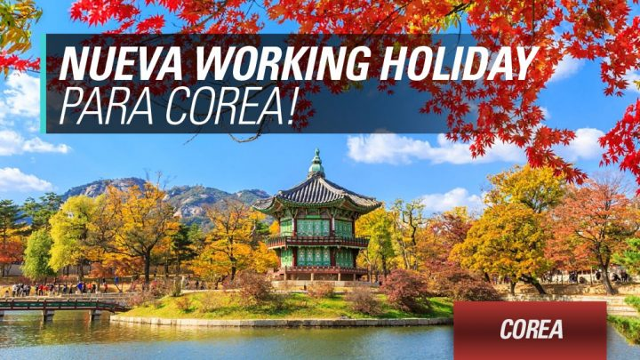 working holiday corea requisitos para sacar la visa como argentinos