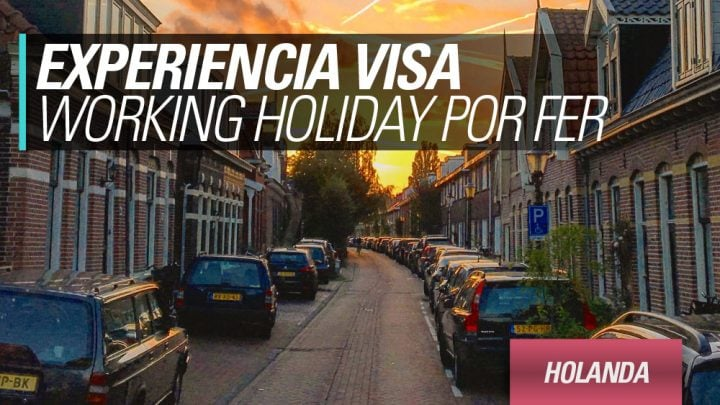 Experiencia Visa Working Holiday Holanda trabajar