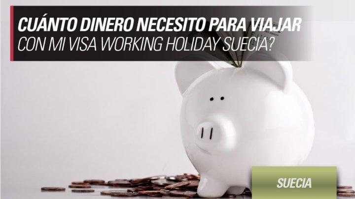 cuanto dinero necesito para Working Holiday Suecia