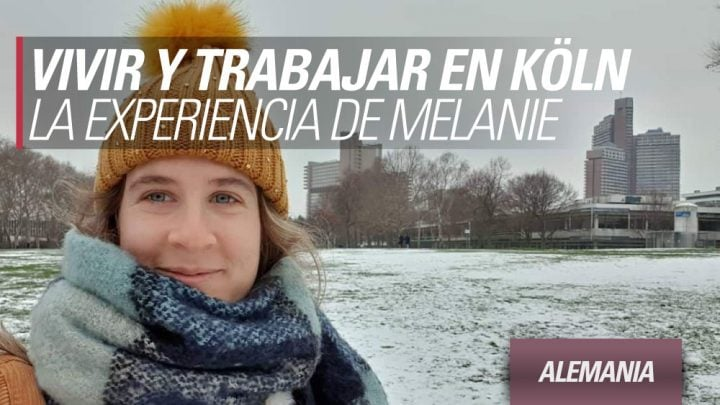 vivir y trabajar en koln melanie experiencia