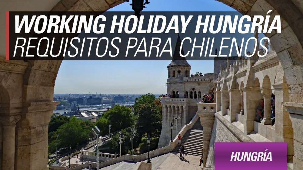 Working holiday hungria para chile