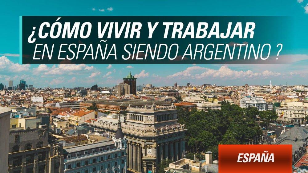 vivir y trabajar en españa argentino