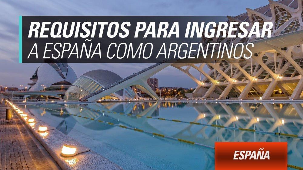 requisitos para ingresar a espana como argentinos