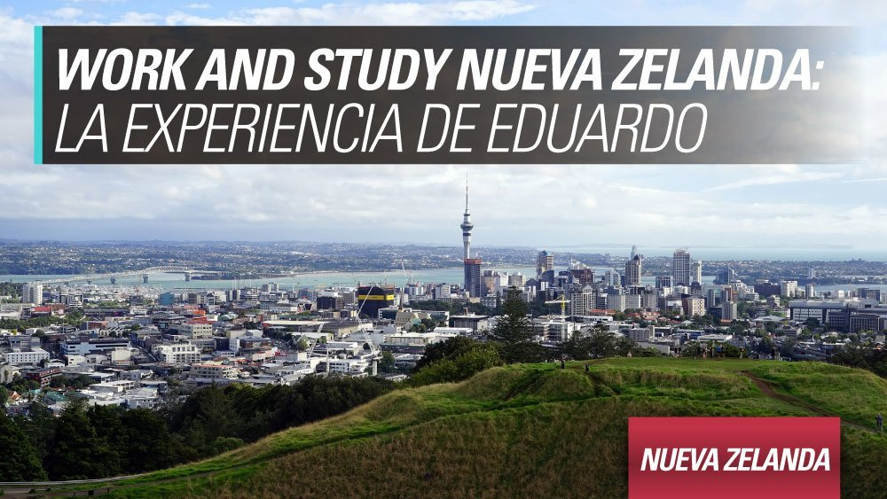 Work and study nueva zelanda por eduardo