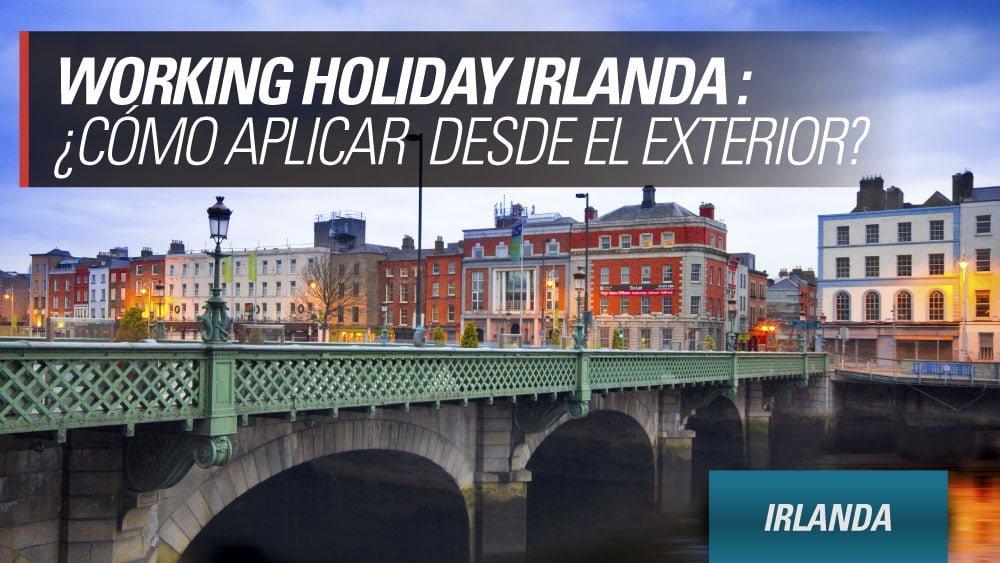 aplicar desde el exterior visa working holiday irlanda