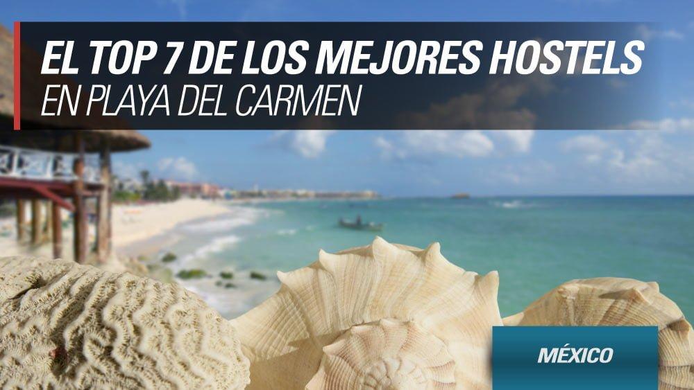los mejores hostels en playa del carmen