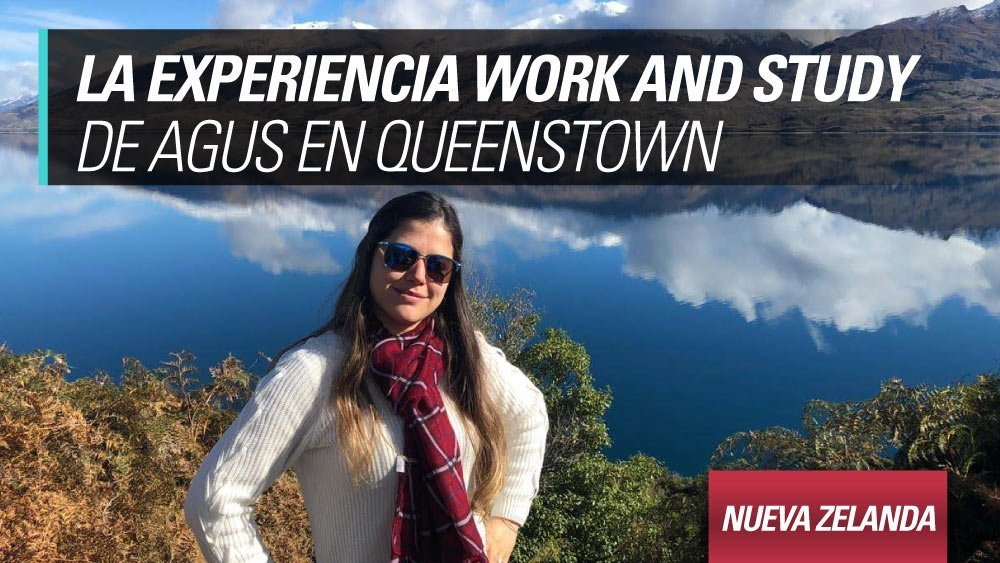 experiencia work and study agustina queenstown