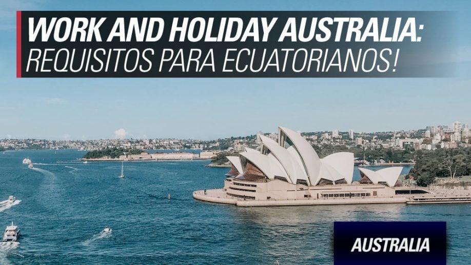 work and holiday australia ecuatorianos