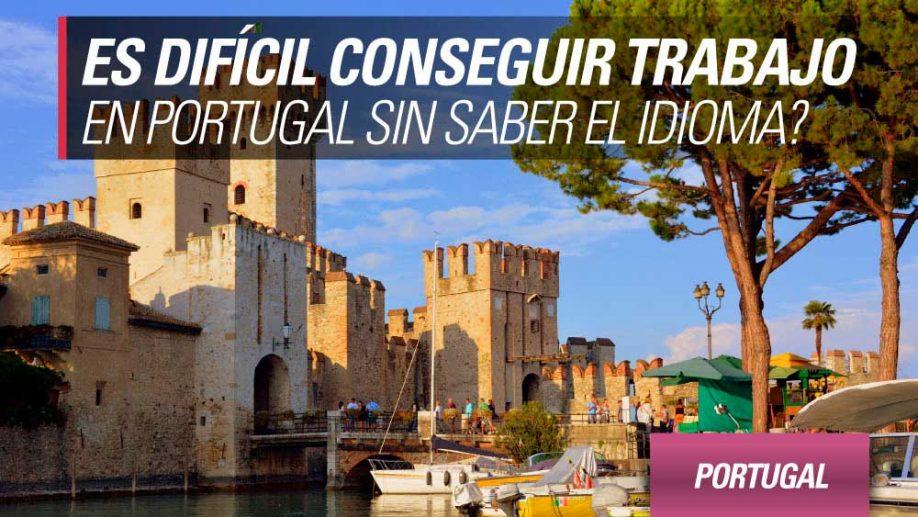 conseguir trabajo en portugal sin saber el idioma
