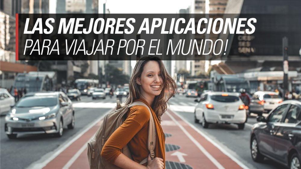 mejores aplicaciones para viajar por el mundo
