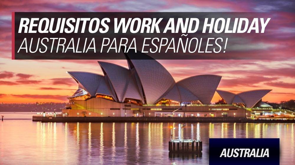 requisitos work and holiday australia para españoles