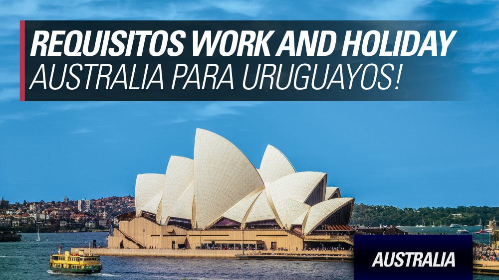 requisitos work and holiday australia para uruguayos
