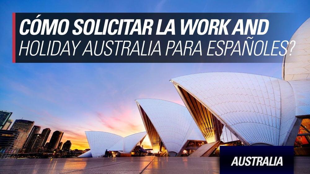 work and holiday visa australia para españoles