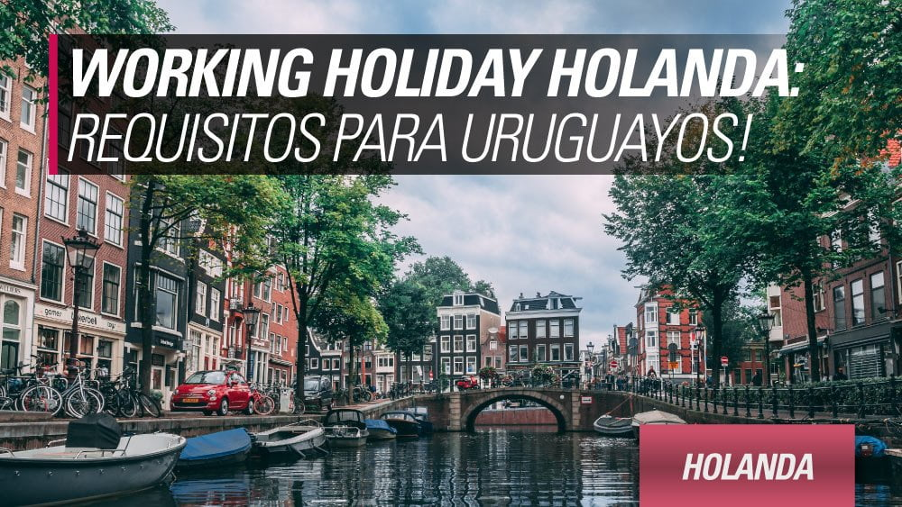 working holiday holanda uruguayos