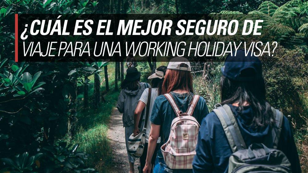mejor seguro de viaje working holiday