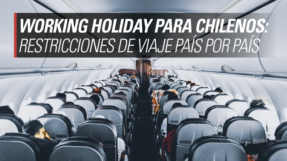 restricciones pais working holiday chile