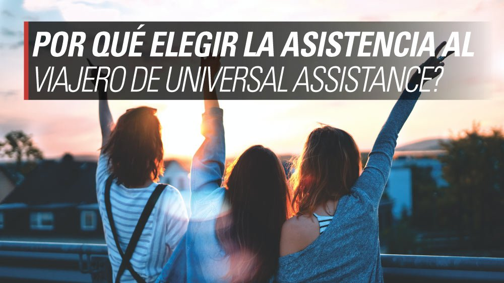 asistencia al viajero universal assitance