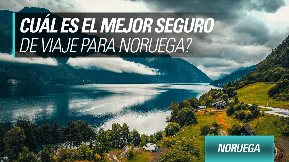 mejor seguro de viaje para noruega