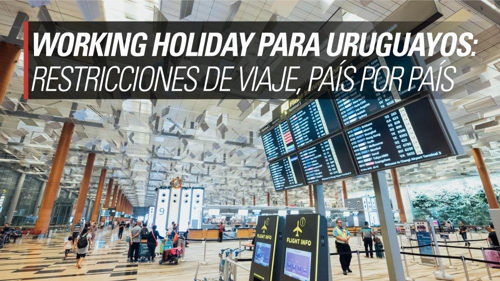 restricciones visas working holiday uruguay